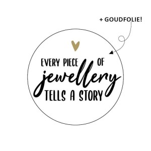 Sluitstickers 40mm 'every piece of jewellery tells a story' (per 5 stuks)
